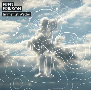 CD-Cover FRED ERIKSON 'immer ist wetter'