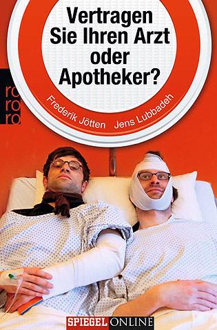 Buch-Cover FREDERIK JÖTTEN u. JENS LUBBADEH 'VERTRAGEN SIE IHREN ARZT ODER APOTHEKER?'